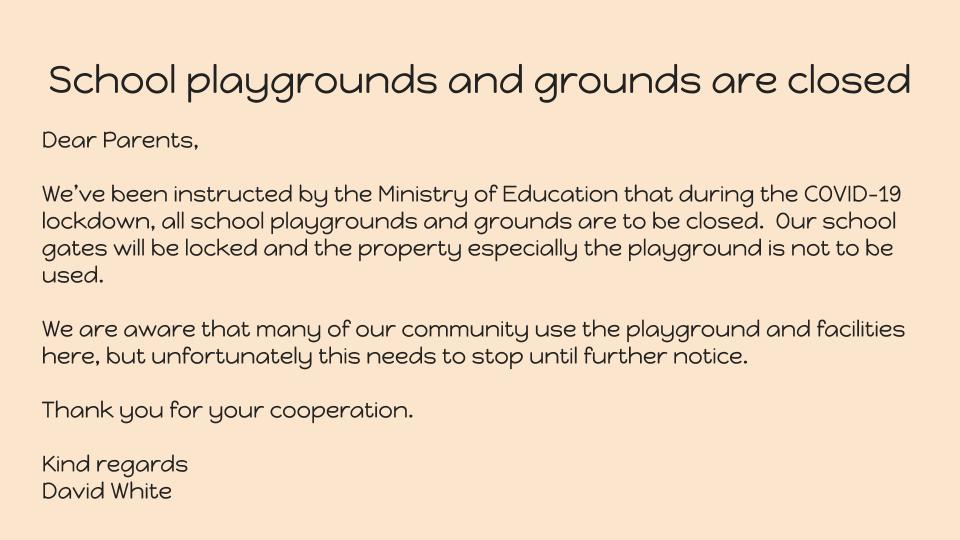 All school playgrounds and grounds are closed